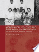 Colonialism Violence And Muslims In Southeast Asia