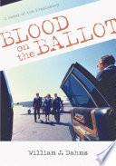 Blood on the Ballot a Novel of the Presi