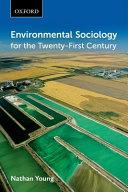 Environmental Sociology for the Twenty first Century