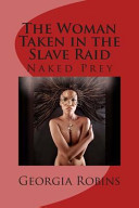 The Woman Taken in the Slave Raid