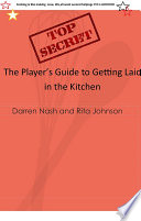 The Player s Guide to Getting Laid in the Kitchen