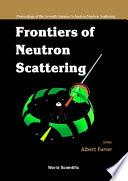 Frontiers of Neutron Scattering