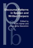 Discourse Patterns in Spoken and Written Corpora