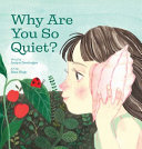 Why Are You So Quiet?