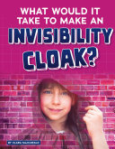 What Would It Take to Make an Invisibility Cloak?