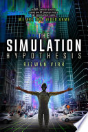 """The Simulation Hypothesis: An MIT Computer Scientist Shows Why AI, Quantum Physics, and Eastern Mystics All Agree We Are In A Video Game"" by Rizwan Virk"