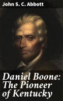 Daniel Boone: The Pioneer of Kentucky Pdf/ePub eBook