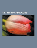 12. 7 Mm MacHine Guns