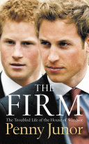 The Firm: The Troubled Life of the House of Windsor Pdf/ePub eBook