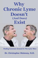 Why Chronic Lyme Doesn t  and Does  Exist