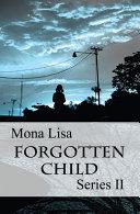 Forgotten Child: Series II
