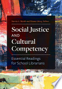 Social Justice and Cultural Competency: Essential Readings for School Librarians
