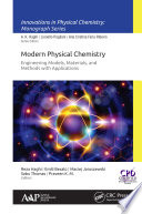 Modern Physical Chemistry  Engineering Models  Materials  and Methods with Applications