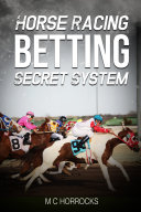 Horse Racing Betting Secret System [Pdf/ePub] eBook