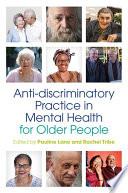 Anti discriminatory Practice in Mental Health Care for Older People