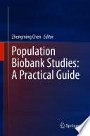 Population Biobank Studies  A Practical Guide