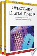 Handbook of Research on Overcoming Digital Divides  Constructing an Equitable and Competitive Information Society
