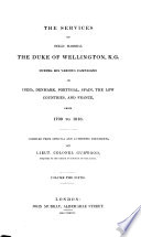 The Dispatches of Field Marshal the Duke of Wellington  K  G  During His Various Campaigns in India  Denmark  Portugal  Spain  the Low Countries and France from 1799 to 1818