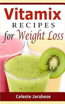 Vitamix Recipes for Weight Loss Book