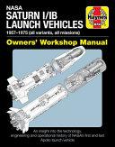 NASA Saturn I IB Launch Vehicles Owner s Workshop Manual