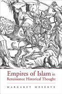 Empires of Islam in Renaissance Historical Thought