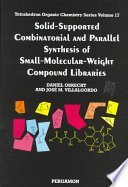Solid supported Combinatorial and Parallel Synthesis of Small molecular weight Compound Libraries