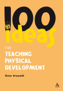 100 Ideas for Teaching Physical Development