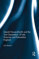 Gerald Howard Smith and the    Lost Generation    of Late Victorian and Edwardian England
