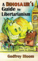 A Dinosaur s Guide to Libertarianism