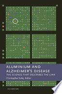 Aluminium and Alzheimer s Disease