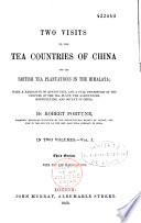 Two Visits to the Tea Countries of China and the British Tea Plantations in the Himalaya Book