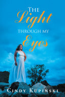 The Light Through My Eyes