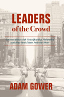 Leaders of the crowd: conversations with crowd funding visionaries and how real estate stole the show