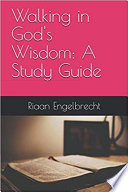 Walking In The Wisdom Of God A Study Guide