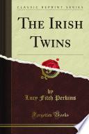 The Irish Twins (Classic Reprint)