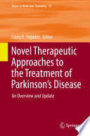 Novel Therapeutic Approaches to the Treatment of Parkinson   s Disease Book