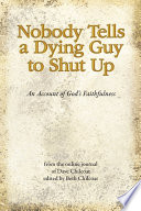 Nobody Tells a Dying Guy to Shut Up