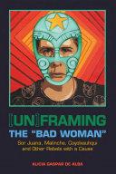 "[Un]framing the ""Bad Woman"""