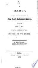 A Sermon Delivered Before The Members Of The New North Religious Society Boston May 2 1804 Upon The Completion Of Their House Of Worship