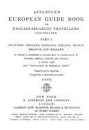Appleton s European Guide Book for English speaking Travellers  To which is Appended a Vocabulary of Travel talk  in English  German  French and Italian  a Hotel List and Specialties of European Cities