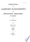 Verzeichniss der Arabischen Handschriften der Königlichen Bibliotek zu Berlin