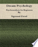 Free Dream Psychology: Psychoanalysis for Beginners By Sigmund Freud Book