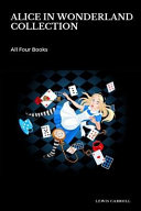 Alice in Wonderland Collection     All Four Books  Alice in Wonderland  Alice Through the Looking Glass  Hunting of the Snark and Alice Underground  Black Horse Classics  Book