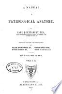 A Manual of pathological anatomy v  1