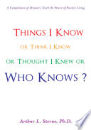 Things I Know Or Think I Know Or Thought I Knew Or Who Knows