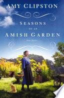 Seasons of an Amish Garden Book