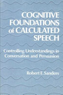 Cognitive Foundations of Calculated Speech