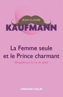 La femme seule et le Prince charmant - 3e édition