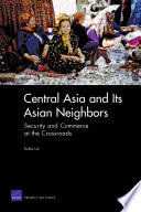 Central Asia and Its Asian Neighbors