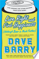 Live Right and Find Happiness  Although Beer is Much Faster  Book